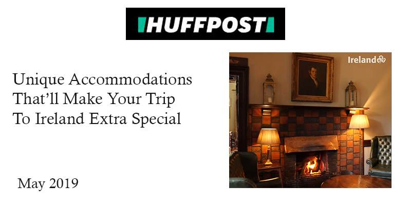 Huffpost: Unique Accommodations That'll Make Your Trip To Ireland Extra Special